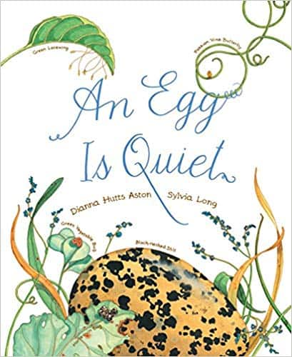 An Egg is Quiet by Dianna Hutts Aston, illustrated by Sylvia Long cover