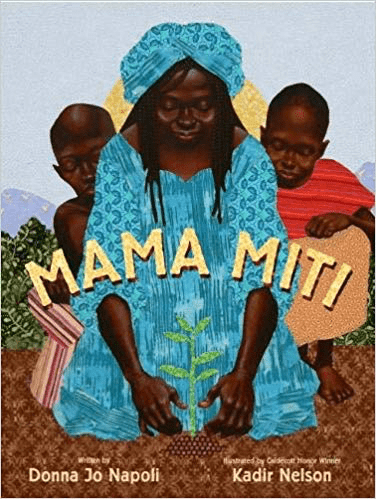 Mama Miti: Wangari Maathai and the Trees of Kenya by Donna Jo Napoli (Author), Kadir Nelson (Illustrator) cover