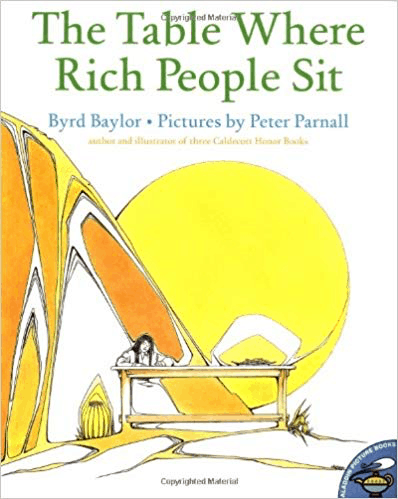 The Table Where Rich People Sit by Byrd Baylor (Author), Peter Parnall (Illustrator) cover